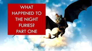 Video Httyd Theory: What happened to the Night Furies? [PART ONE] MP3, 3GP, MP4, WEBM, AVI, FLV Agustus 2018