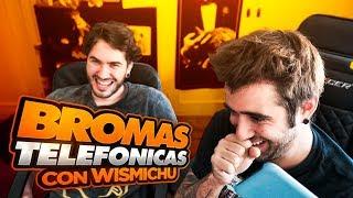 Mix de bromas telefónicas con Wismichu