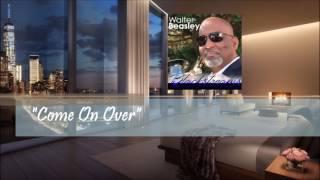 Walter Beasley - Come On Over [Blackstreams 2017] Video
