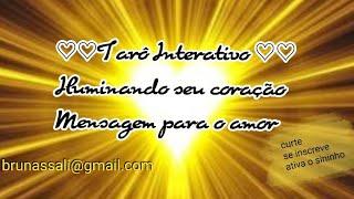 Tarô Interativo - Iluminando seu coração! Mensagem de amor 1