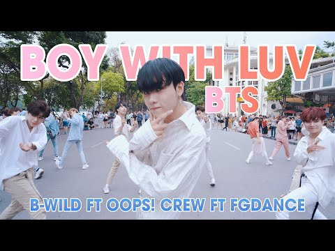 [KPOP IN PUBLIC] BTS (방탄소년단) '작은 것들을 위한 시 (Boy With Luv) Dance Cover By B-Wild, Oops! Crew, FGDance - Thời lượng: 3:58.