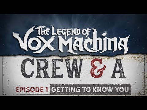Crew & A Episode 1: Getting to Know You   The Legend of Vox Machina