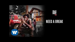 Video Kodak Black - Need A Break [Official Audio] MP3, 3GP, MP4, WEBM, AVI, FLV Oktober 2018