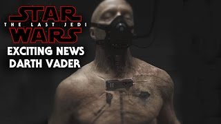 Video Star Wars The Last Jedi Exciting News Of Darth Vader! Spoilers MP3, 3GP, MP4, WEBM, AVI, FLV Oktober 2017