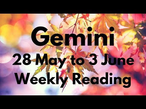 GEMINI MAY 28-JUNE 3 2018 - YOU'LL MAKE A GOOD CHOICE!