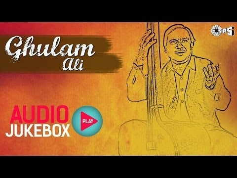 Ghulam Ali Best Ghazals Collection - Audio Jukebox 21 April 2014 10 AM