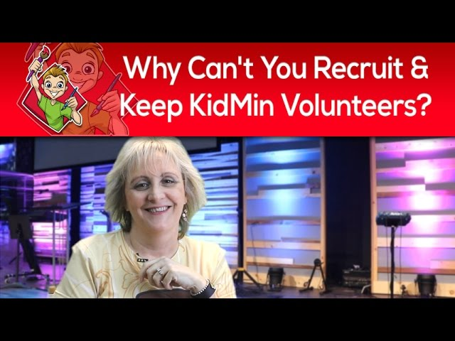 Why Can't You Recruit & Keep Children's Ministry Volunteers?