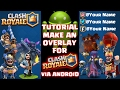 Tutorial Make an Overlay  for Clash Royale via Android #AndroidTutorial #YoutubeTutorial