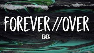 Video EDEN - forever//over (Lyrics) MP3, 3GP, MP4, WEBM, AVI, FLV Januari 2018