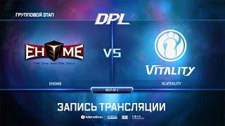 Ehome vs IG.Vitality, DPL Season 8 Top League, bo2, game 2 [Eiritel & 4ce]