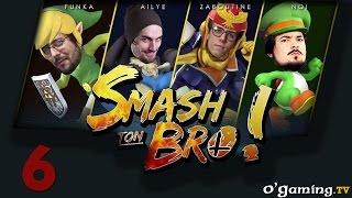 Smash ton Bro ! - s01e06