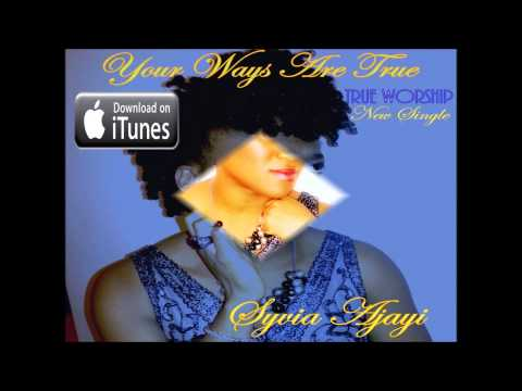 'Your Ways Are True' written by Syvia Ajayi (UK GOSPEL) thumbnail
