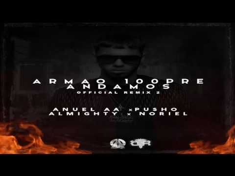 Anuel AA Ft. Pusho & Almighty � Armao 100pre Andamos (Official Remix)