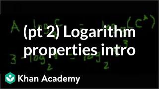 Introduction to logarithm properties (part 2) | Logarithms | Algebra II | Khan Academy