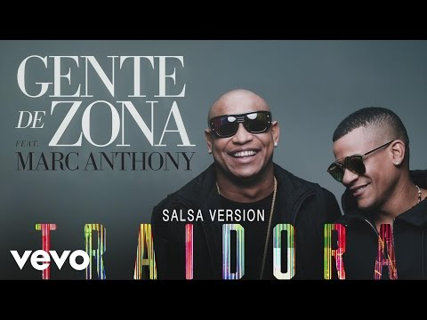 Letra Traidora (Salsa Version) Gente De Zona Ft Marc Anthony