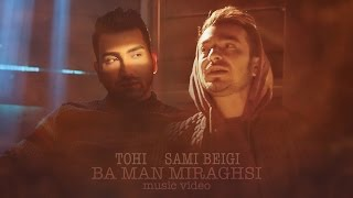 Ba Man Miraghsi feat. Sami Beigi Music Video Hossein Tohi