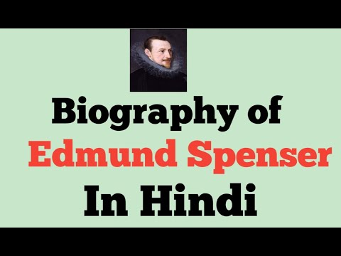 Biography of Edmund Spenser, life And his Works.In Hindi.