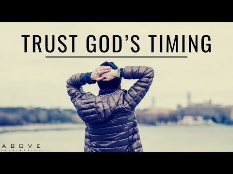 TRUST GOD'S TIMING | God Is In Control - Christian Motivation for Effective Faith