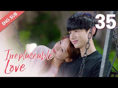 [ENG SUB] Irreplaceable Love 35 (Bai Jingting, Sun Yi)