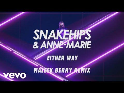 Snakehips, Anne-Marie - Either Way (Maleek Berry Remix) [Audio] ft. Joey Bada$$