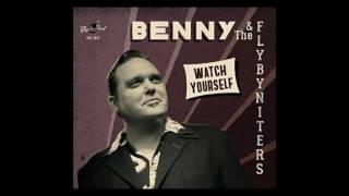 'Drink It Up' Benny & The Flybyniters