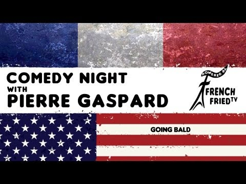 Going Bald - Pierre Gaspard - Comedy Night