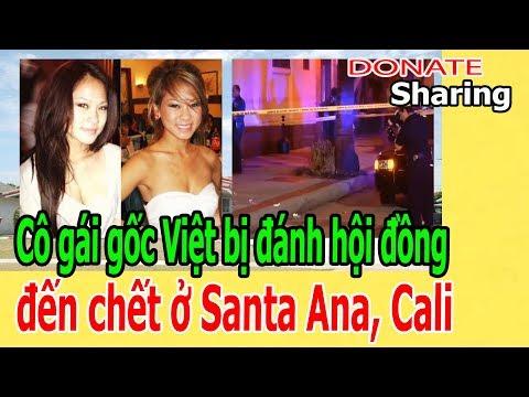 Video C.ô g.á.i g.ố.c Việt b.ị đ.á.nh h.ộ.i đ.ồ.ng đ.ế.n ch-ế-t ở Santa Ana, Cali download in MP3, 3GP, MP4, WEBM, AVI, FLV January 2017