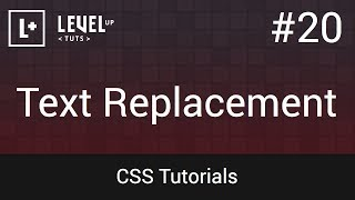 CSS Tutorials #20 - Text Replacement