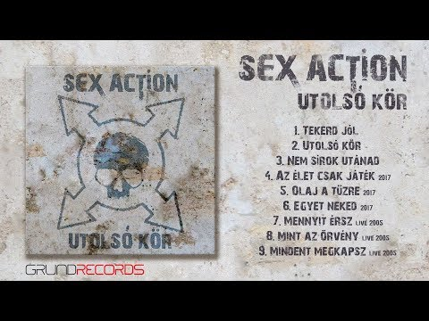Sex Action: Utolsó kör (full album) - 2017