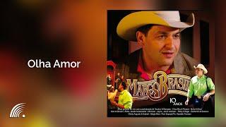 Marco Brasil - Olha Amor - Part. Gian e Giovani - 10 Anos: Marco Brasil e Convidados - Oficial...