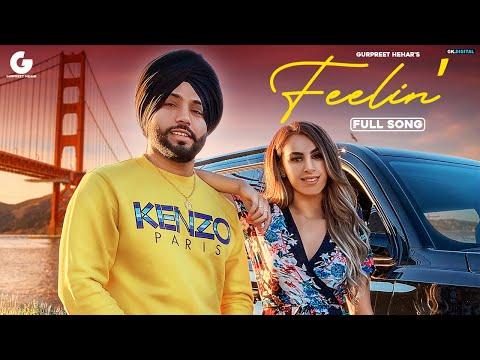 New Punjabi Song   Feelin' (FULL VIDEO) Gurpreet Hehar   Slambassador