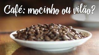 Fica a Dica - Café: mocinho ou vilão?