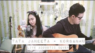 Video Tata Janeeta - Korbanmu (Aviwkila Cover) MP3, 3GP, MP4, WEBM, AVI, FLV Maret 2018