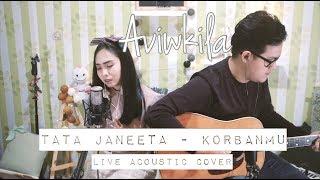 Video Tata Janeeta - Korbanmu (Aviwkila Cover) MP3, 3GP, MP4, WEBM, AVI, FLV Oktober 2018