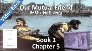 Nonton Book 1, Chapter 05 - Our Mutual Friend by Charles Dickens - Boffin's Bower Film Subtitle Indonesia Streaming Movie Download