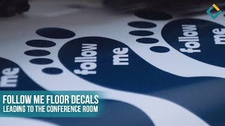 Follow Me: Floor Decal Printing and Application Process