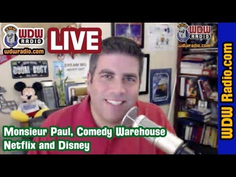 WDW Radio LIVE - Monsieur Paul, Comedy Warehouse, Netflix and Disney - Dec. 12, 2012