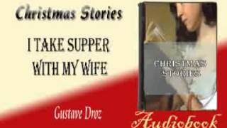 I Take Supper with my Wife Gustave Droz Audiobook Christmas Stories