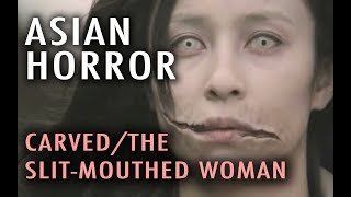 Asian Horror  Carved  The Slit Mouthed Woman  2007