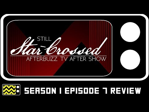 Still Star-Crossed Season 1 Episode 7 Review & After Show | AfterBuzz TV
