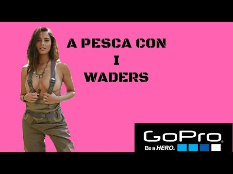 A pesca con i waders (catture in diretta)