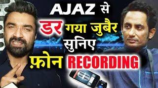 Video Ajaz Khan से डर गया Zubair - ये रही पूरी CALL RECORDING MP3, 3GP, MP4, WEBM, AVI, FLV Oktober 2017