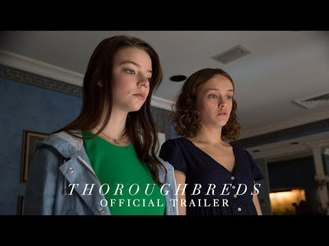 THOROUGHBREDS - Official Trailer [HD] - In Theaters March 9, 2018