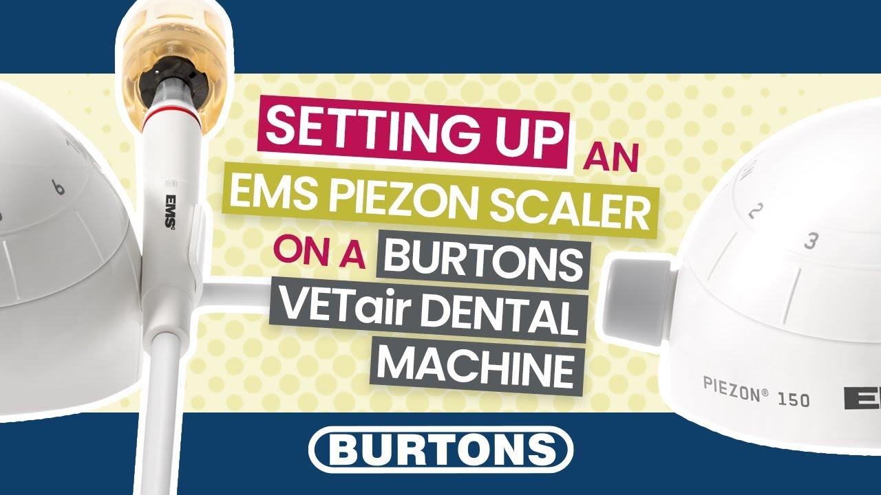 Setting up a EMS Piezon scaler on a Burtons VETair Dental Machine