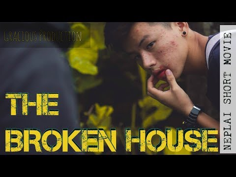 The Broken House Nepali short movie 2017 (Gracious Production)