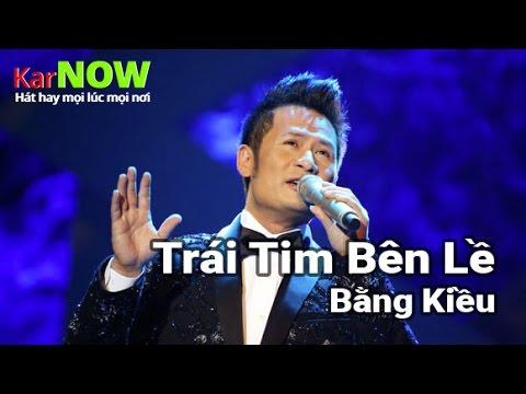 Trái Tim Bên Lề - Bằng Kiều [Karaoke] - Beat chuẩn Full HD - Thời lượng: 5:19.