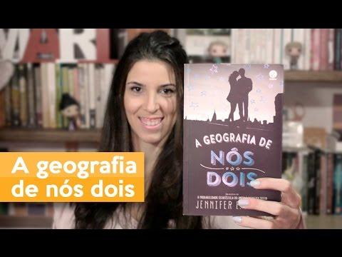 A GEOGRAFIA DE NÓS DOIS -  Jennifer E. Smith | Admirável Leitor