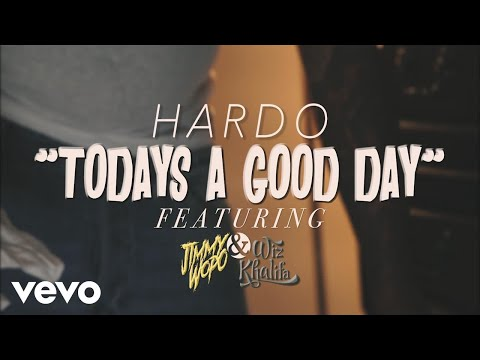 Hardo & Wiz Khalifa & Jimmy Wopo — Today's A Good Day
