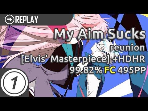 My Aim Sucks | Tatsh - reunion [Elvis' Masterpiece] HDHR 99.82% FC 495pp