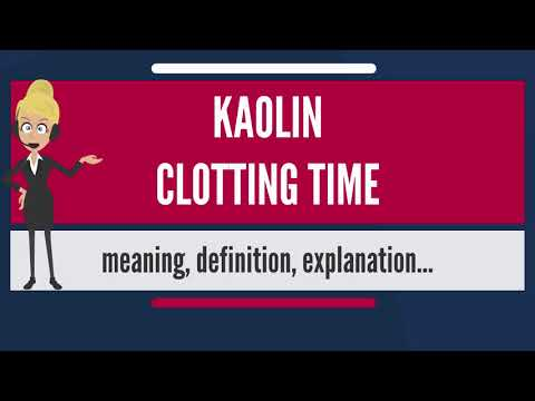 What is KAOLIN CLOTTING TIME? What does KAOLIN CLOTTING TIME mean? KAOLIN CLOTTING TIME meaning